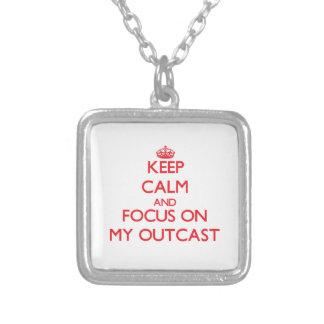 Keep Calm and focus on My Outcast Custom Jewelry