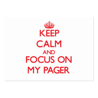 Keep Calm and focus on My Pager Business Card Templates