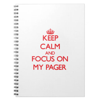 Keep Calm and focus on My Pager Spiral Notebooks