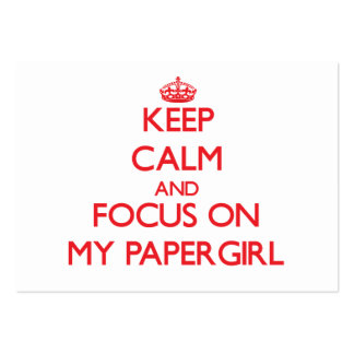 Keep Calm and focus on My Papergirl Large Business Cards (Pack Of 100)