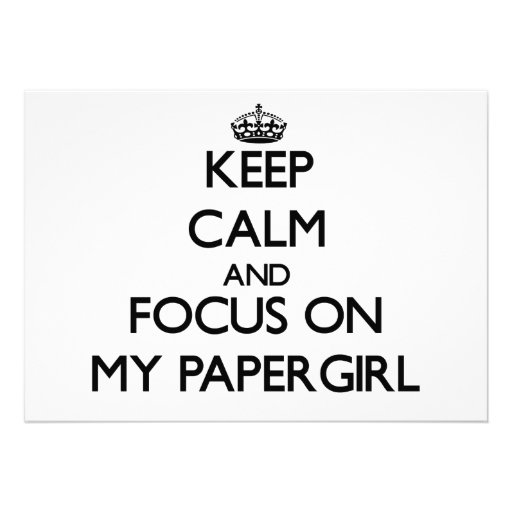 Keep Calm and focus on My Papergirl Card