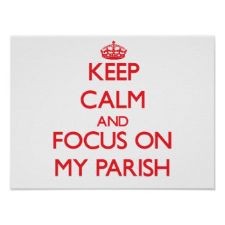 Keep Calm and focus on My Parish Print