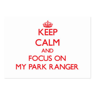 Keep Calm and focus on My Park Ranger Large Business Cards (Pack Of 100)
