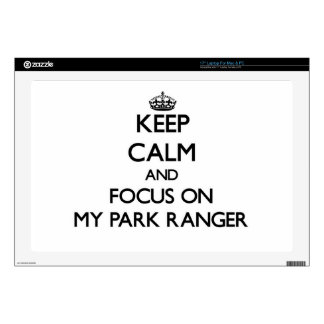 Keep Calm and focus on My Park Ranger Laptop Skins