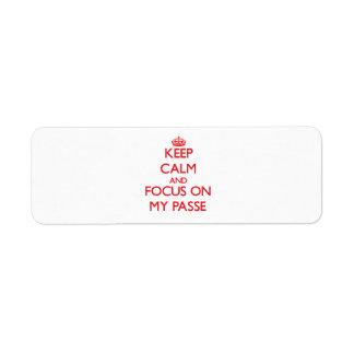 Keep Calm and focus on My Passe Return Address Label