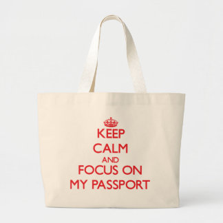 Keep Calm and focus on My Passport Canvas Bags