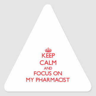 Keep Calm and focus on My Pharmacist Triangle Sticker