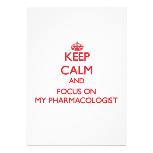 Keep Calm and focus on My Pharmacologist Invitations