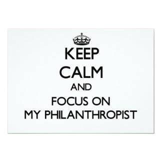 "Keep Calm and focus on My Philanthropist 5"" X 7"" Invitation Card"