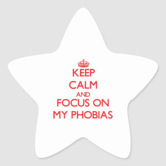 Keep Calm and focus on My Phobias Star Sticker