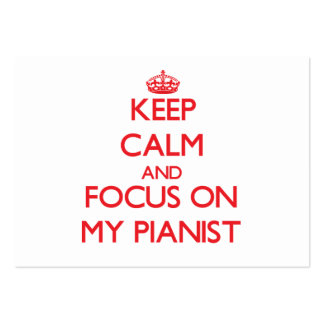 Keep Calm and focus on My Pianist Large Business Cards (Pack Of 100)