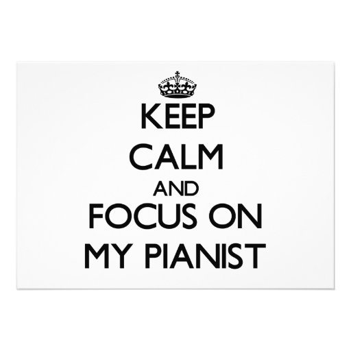 Keep Calm and focus on My Pianist Personalized Invitation