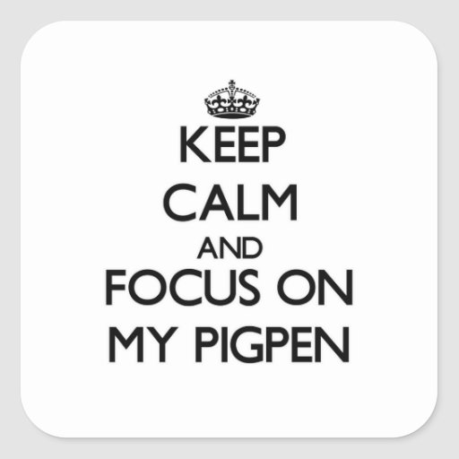 Keep Calm and focus on My Pigpen Sticker