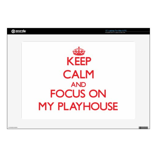 "Keep Calm and focus on My Playhouse Skin For 15"" Laptop"