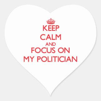 Keep Calm and focus on My Politician Heart Sticker