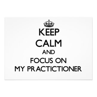 Keep Calm and focus on My Practictioner Cards