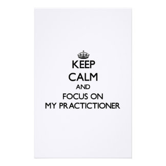 Keep Calm and focus on My Practictioner Personalized Stationery