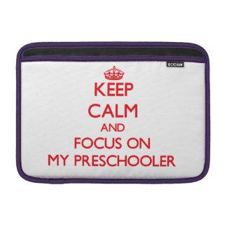 Keep Calm and focus on My Preschooler MacBook Air Sleeves
