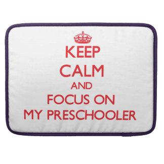 Keep Calm and focus on My Preschooler Sleeve For MacBooks