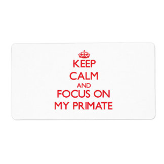Keep Calm and focus on My Primate Shipping Label