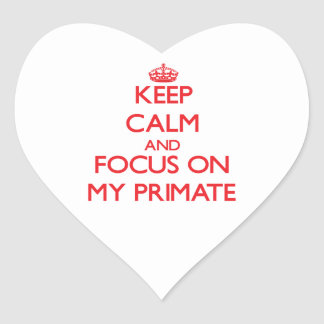 Keep Calm and focus on My Primate Heart Stickers