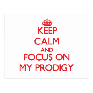 Keep Calm and focus on My Prodigy Postcards