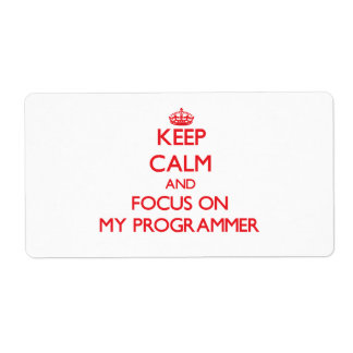 Keep Calm and focus on My Programmer Personalized Shipping Label