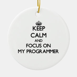 Keep Calm and focus on My Programmer Christmas Tree Ornament