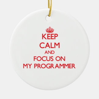 Keep Calm and focus on My Programmer Christmas Ornament