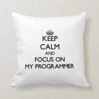 Keep Calm and focus on My Programmer Throw Pillow
