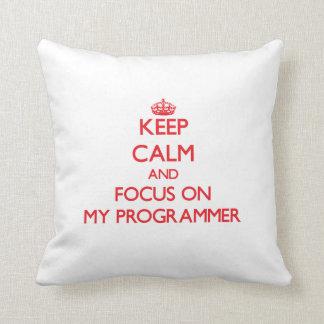 Keep Calm and focus on My Programmer Throw Pillows