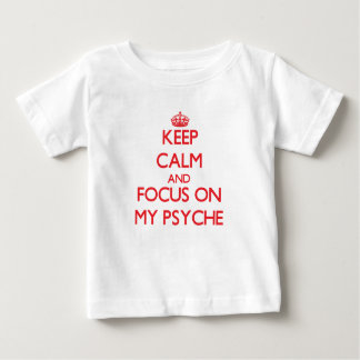 Keep Calm and focus on My Psyche Infant T-shirt