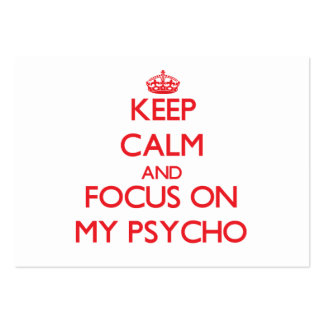 Keep Calm and focus on My Psycho Large Business Cards (Pack Of 100)