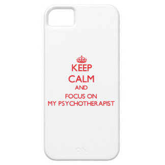 Keep Calm and focus on My Psychotherapist iPhone 5 Case