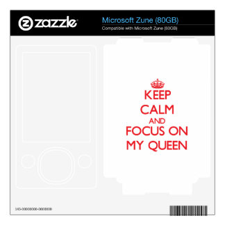 Keep Calm and focus on My Queen Decal For The Zune