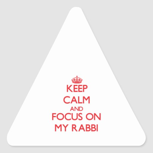 Keep Calm and focus on My Rabbi Triangle Sticker