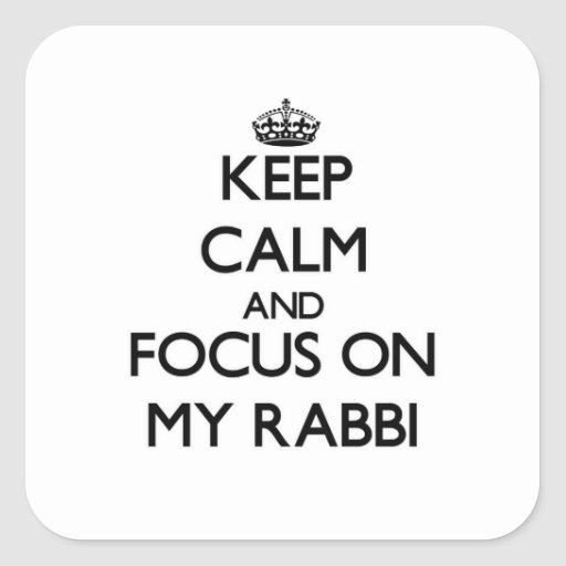 Keep Calm and focus on My Rabbi Square Sticker