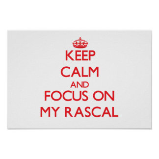 Keep Calm and focus on My Rascal Posters