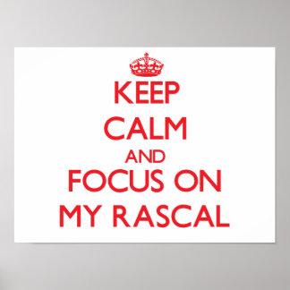 Keep Calm and focus on My Rascal Print