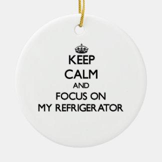 Keep Calm and focus on My Refrigerator Ceramic Ornament