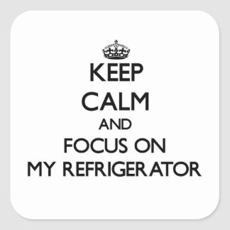 Keep Calm and focus on My Refrigerator Square Sticker