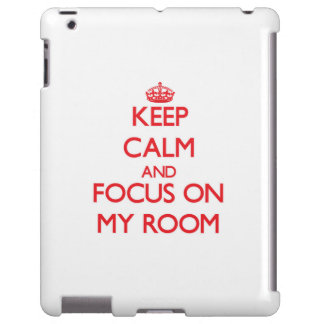 Keep Calm and focus on My Room