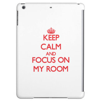 Keep Calm and focus on My Room iPad Air Covers