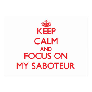 Keep Calm and focus on My Saboteur Business Card Templates