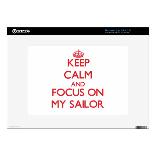 Keep Calm and focus on My Sailor Decal For Netbook