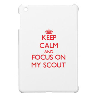 Keep Calm and focus on My Scout Cover For The iPad Mini