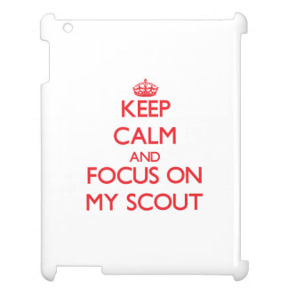 Keep Calm and focus on My Scout iPad Covers