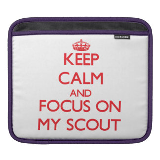 Keep Calm and focus on My Scout Sleeve For iPads