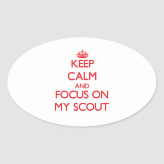Keep Calm and focus on My Scout Sticker