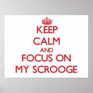 Keep Calm and focus on My Scrooge Print
